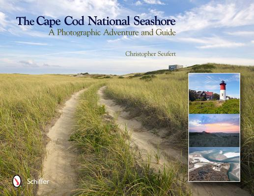 The Cape Cod National Seashore By Seufert, Christopher